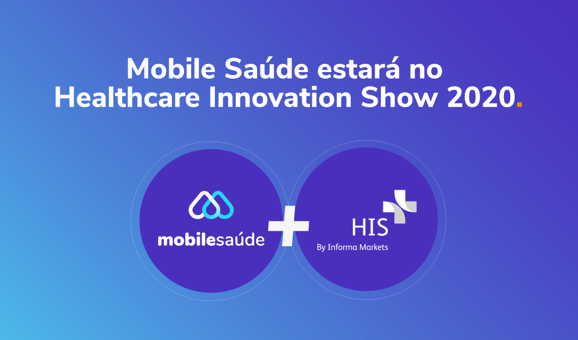 Mobile Saúde estará no Healthcare Innovation Show 2020